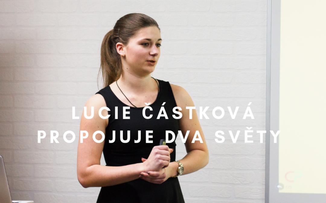 Lucie Částková propojuje dva světy